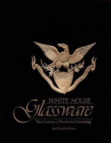 White House Glassware: Two Centuries of Presidential ()