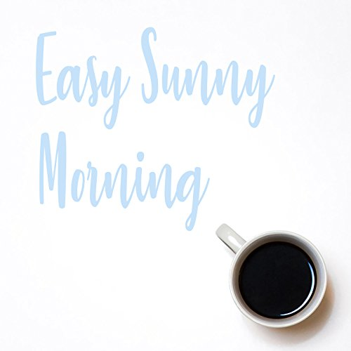 Easy Sunny Morning [Explicit]