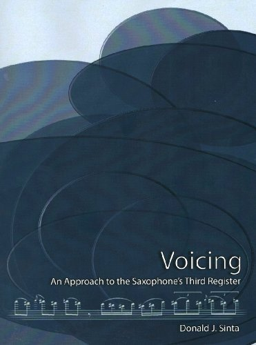 Voicing: An Approach to the Saxophone's Third Register, Revised Edition (Register Flute)