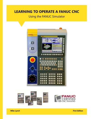 Learning to Operate a FANUC CNC Using the FANUC Simulator