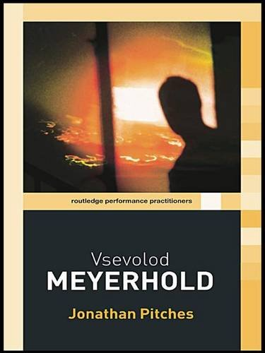 Vsevolod Meyerhold  Routledge Performance Practitioners