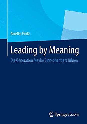 Leading by Meaning: Die Generation Maybe Sinn-orientiert führen