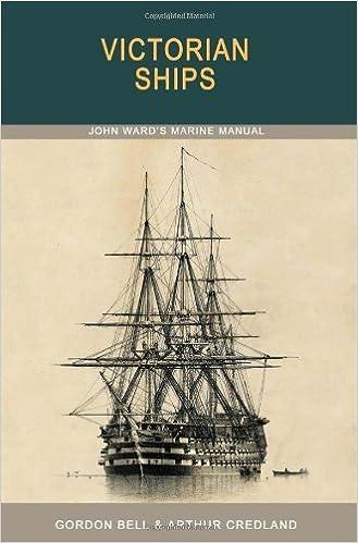 Victorian Ships: John Ward's Marine Manual by Gordon Bell (2010-05-22)