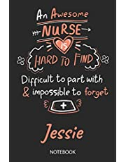 Jessie - Notebook: Blank Personalized Customized Name Registered Nurse Notebook Journal Wide Ruled for Women. Nurse Quote Accessories / School Supplies / Graduation, Retirement, Appreciation & Practitioner Gift / Birthday & Christmas Gift for Women.