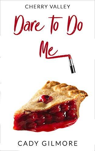 Dare To Do Me: a flirty, fun, sexy HEA romantic comedy (Cherry Valley Book 1)