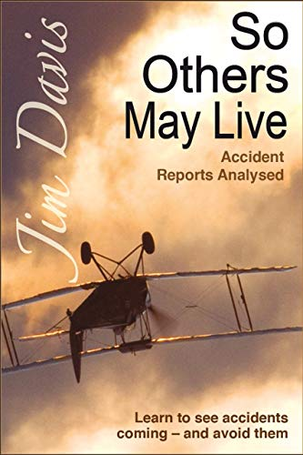 So Others May Live: Accident Reports Analysed (Accident Investigations Book  1)