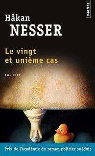 Le vingt et unième cas : roman, Nesser, Håkan