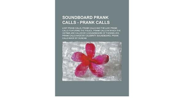 Soundboard Prank Calls - Prank calls: Lost prank calls, Prank Calls