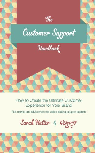 The Customer Support Handbook: How to Create the Ultimate Customer Experience For Your Brand (Prime Contact Phone Number)