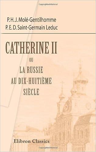 Livres Catherine II, ou la Russie au dix-huitième siècle: Scènes historiques epub, pdf