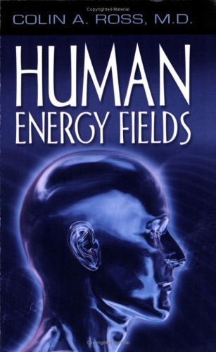 Human Energy Fields: A New Science and Medicine