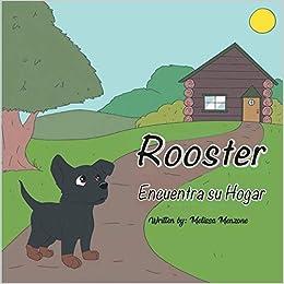 Rooster Encuentra su Hogar (Spanish Edition): Melissa ...