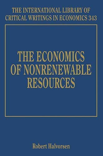 The Economics of Nonrenewable Resources (International Library of Critical Writings in Economics series, #343)