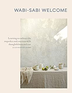 Book Cover: Wabi-Sabi Welcome: Learning to Embrace the Imperfect and Entertain with Thoughtfulness and Ease