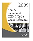 AAOS Procedures/ICD 9 Code Cross-Reference 2009, American Academy of Orthopaedic Surgeons, 0892035838