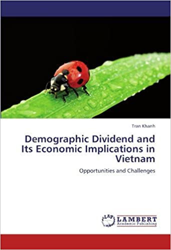 Book Demographic Dividend and Its Economic Implications in Vietnam: Opportunities and Challenges by Khanh, Tran (2012)