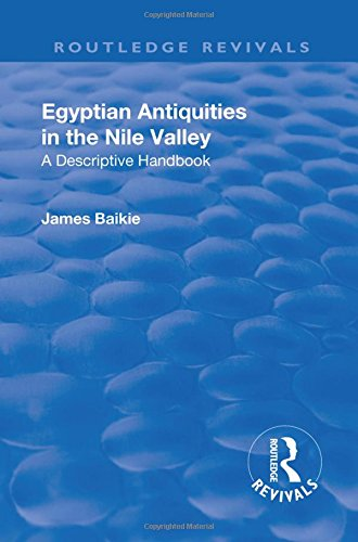 Revival: Egyptian Antiquities in the Nile Valley (1932): A Descriptive Handbook (Routledge Revivals)