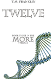Twelve (MORE Trilogy Book 3)