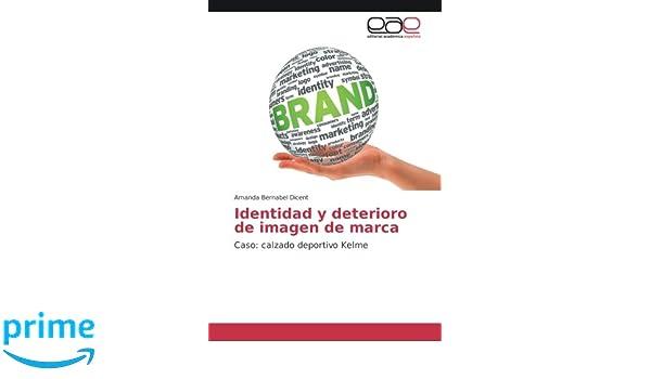 Identidad y deterioro de imagen de marca: Caso: calzado deportivo Kelme (Spanish Edition) (Spanish) Paperback – August 29, 2016