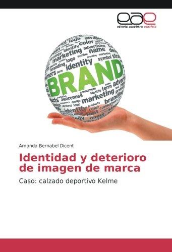 Identidad y deterioro de imagen de marca: Caso: calzado deportivo Kelme (Spanish Edition)