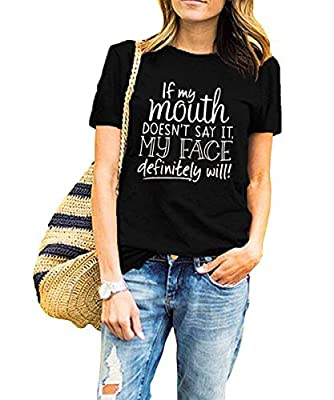 AEURPLT Womens Funny T Shirt Summer Shirts Casual Tops If My Mouth Doesn't Say It Then My Face Definitely Will Graphic Tee