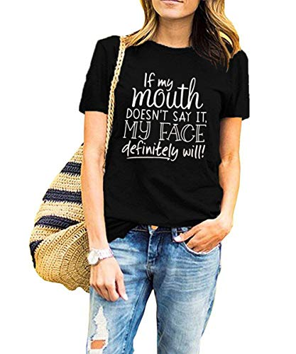 Womens Funny T Shirt Summer Shirts Casual Tops If My Mouth Doesn't Say It Then My Face Definitely Will Print Graphic Tee Black