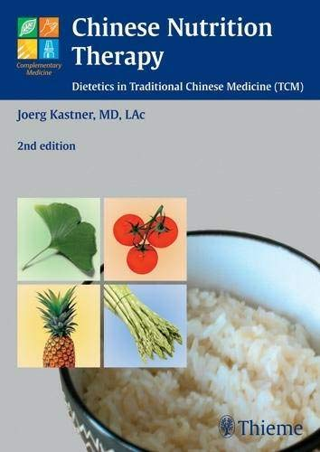 Diet Therapy - Chinese Nutrition Therapy: Dietetics in Traditional Chinese Medicine (TCM) (Complementary Medicine (Thieme Paperback))