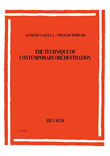 Alfredo Casella/Virgilio Mortari - The Technique of Contemporary Orchestration: Second Revised Edition (Misc)
