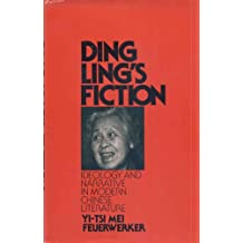 Ding Ling's Fiction: Ideology and Narrative in Modern Chinese Literature