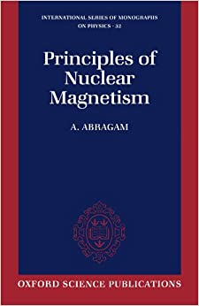 Principles of Nuclear Magnetism (International Series of Monographs on Physics)
