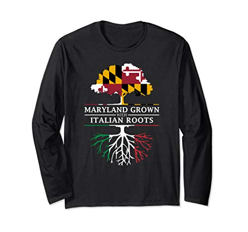 Maryland Grown with Italian Roots - Italy Long Sleeve T-Shirt