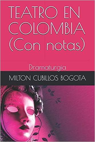 TEATRO EN COLOMBIA (Con notas): Dramaturgia (Spanish Edition) Paperback ISBN-10: 1708959513
