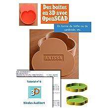 Des boîtes pour l'impression 3D: Créez vous-même des objets pour l'impression 3D (Les tutoriels 3D UP t. 6) (French Edition)