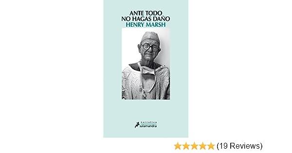 Amazon.com: Ante todo, no hagas daño (Narrativa) (Spanish Edition) eBook: Henry Marsh: Kindle Store