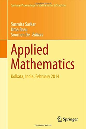 Applied Mathematics: Kolkata, India, February 2014 (Springer Proceedings in Mathematics & Statistics)