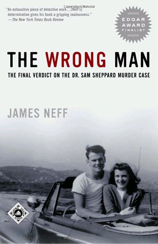 Download The Wrong Man: The Final Verdict on the Dr. Sam Sheppard Murder Case (Ohio) pdf epub