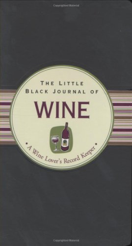 The Little Black Journal of Wine: A Wine Lover's Record Keeper (Little Black Books) (Little Black Journals) (Guided Journal Series)