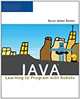 Java: Learning to Program with Robots Front Cover