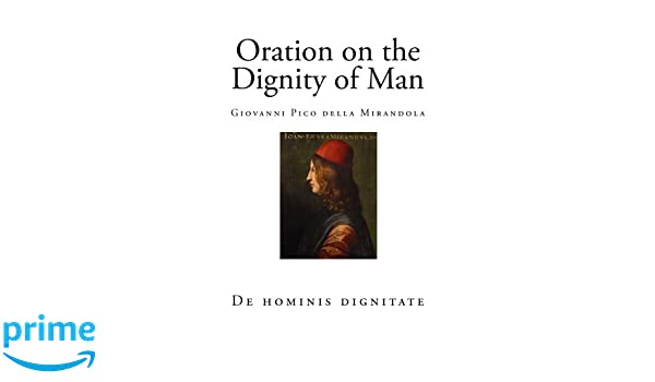 pico oration on the dignity of man summary