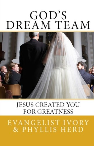 God's Dream Team: Jesus Created You For Greatness