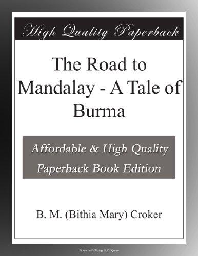 The Road to Mandalay - A Tale of Burma