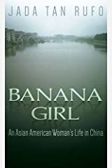 Banana Girl: An Asian American Woman's Life in China Hardcover