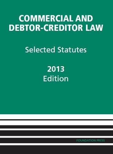 Commercial and Debtor-Creditor Law Selected Statutes, 2013
