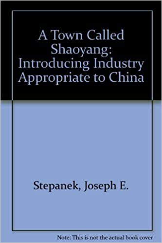 Book A Town Called Shaoyang: Introducing Industry Appropriate to China by Joseph E. Stepanek (1992-04-03)