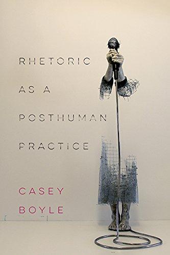 Download Rhetoric as a Posthuman Practice pdf