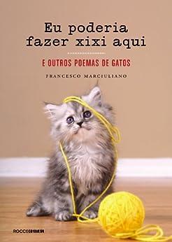 Eu poderia fazer xixi aqui: E outros poemas de gatos eBook
