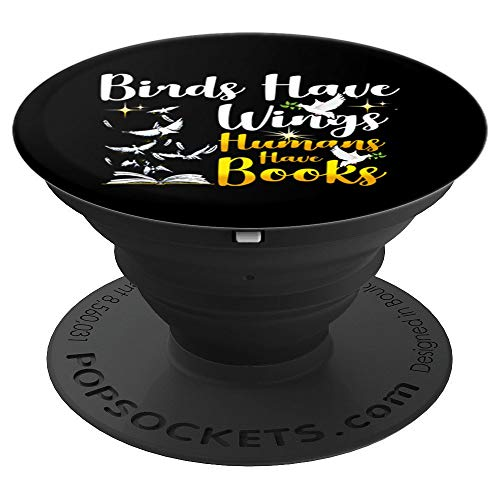 (Love Reading Birds Have Wings Humans Have Books Quote Gift - PopSockets Grip and Stand for Phones and Tablets)