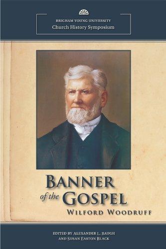 Banner of the Gospel: Wilford Woodruff pdf