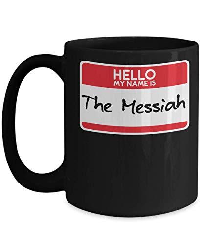 My Name Is The Messiah Chosen One Jesus Halloween CostumeGod Christian Religion Religious People Catholics Jews Trick or Treat Gift Mug | Simple -