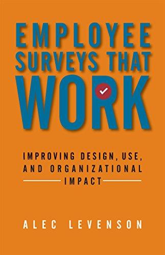 Employee Surveys That Work: Improving Design, Use, and Organizational Impact